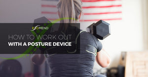 How To Work Out With A Posture Device