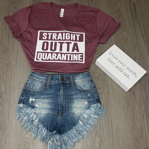 Straight Outta Quarantine Tee (Heather Maroon)