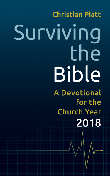 Surviving the Bible: A Devotional for the Church Year 2018