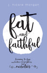 Fat and Faithful: Learning to Love Our Bodies, Our Neighbors, and Ourselves