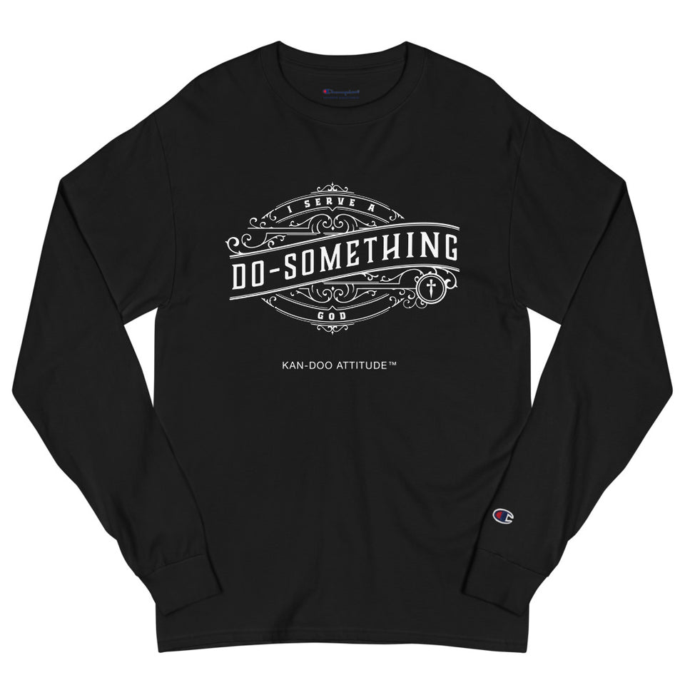 Long Sleeve Tee - I SERVE A DO-SOMETHING GOD ™