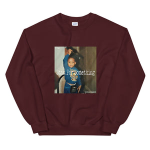 Stan For Something Podcast Crewneck