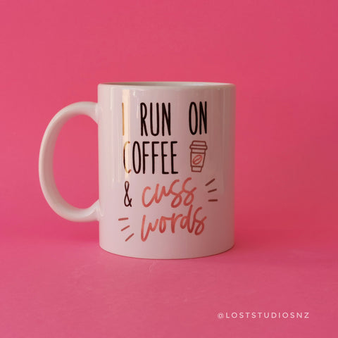 I Run on Coffee & Cuss Words