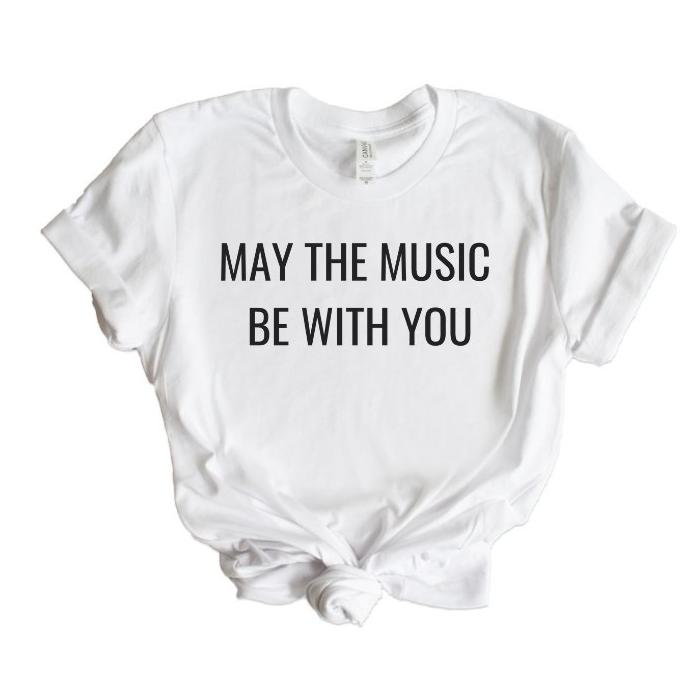 May The Music Be With You T-Shirt- Unisex