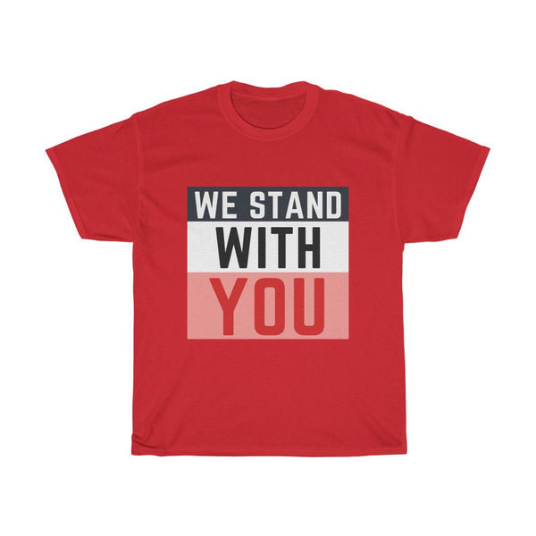 We Stand With You Tee - WhimzyTees