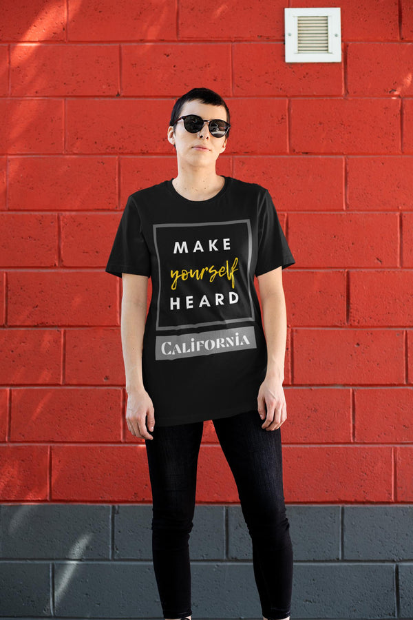 Make Yourself Heard - California Tee - WhimzyTees