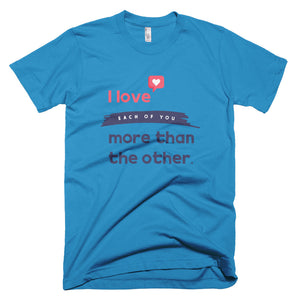 I Love Each Of You More Than The Other™️ - Men's T-Shirt