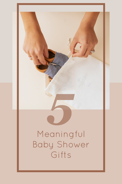 5 of the Most Meaningful Baby Shower Gifts