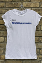 'I am Courageous' T-Shirt