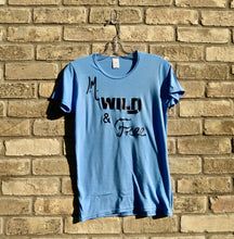 'I am Wild & Free' Shirt - Limited Edition