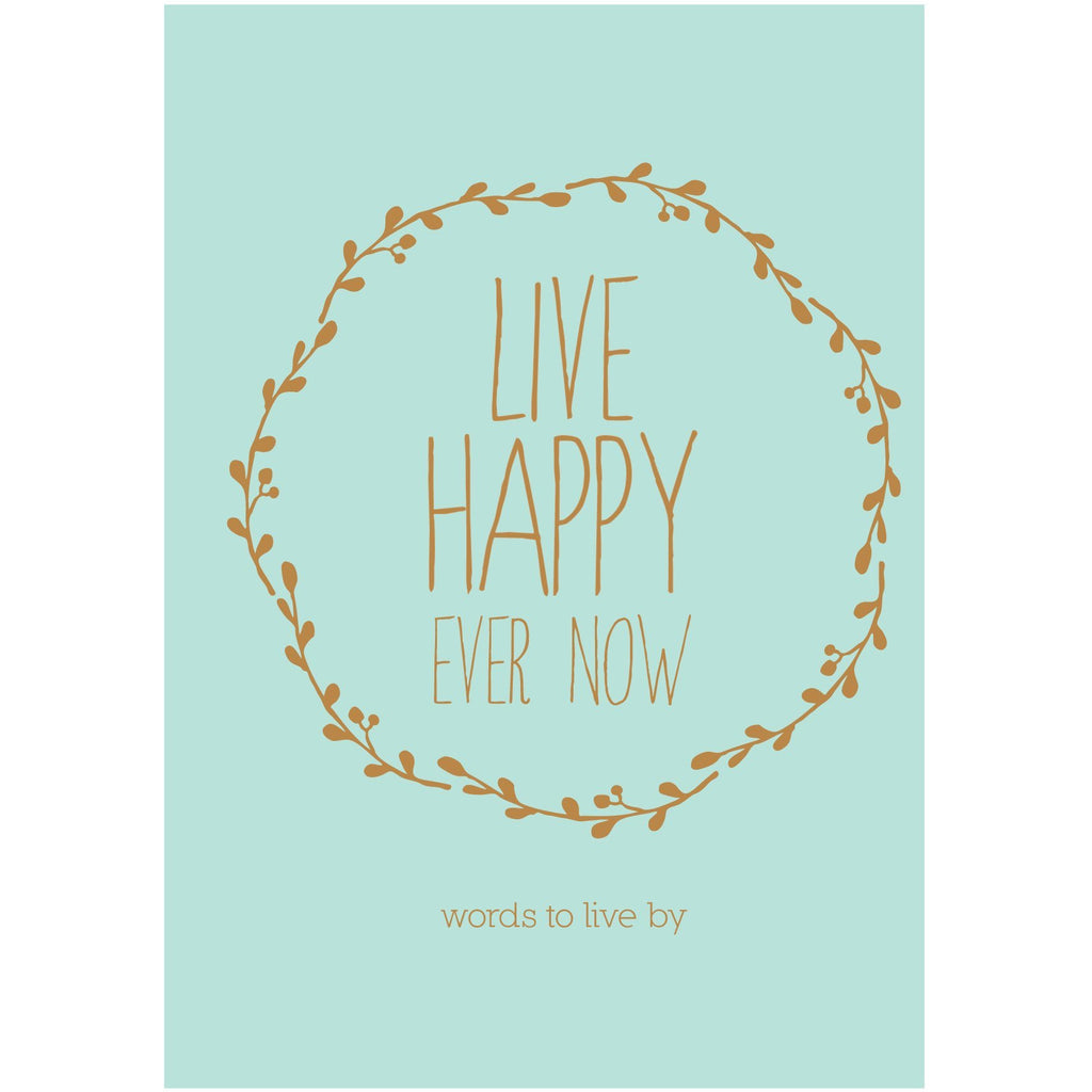 Live Happy Ever Now - Prae Store