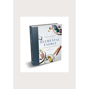 Elemental Energy: Crystal & Gemstone Rituals for a Beautiful Life Book