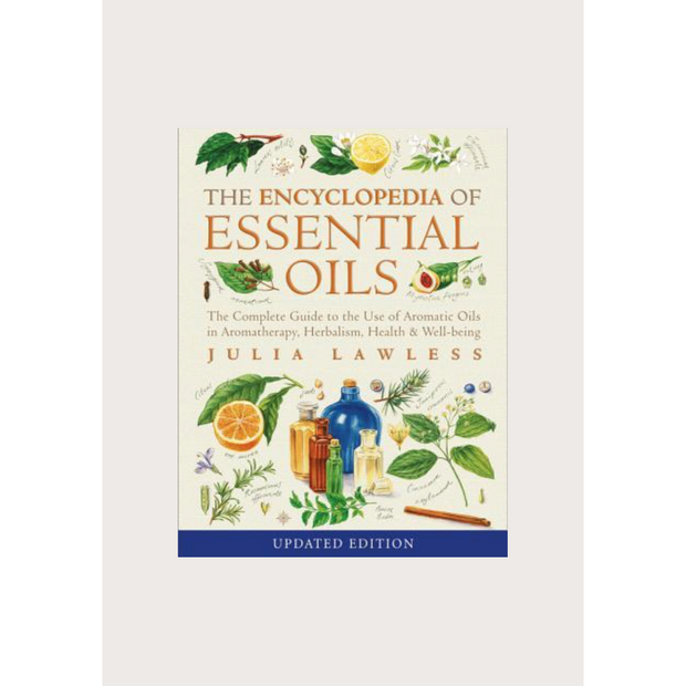 The Encyclopedia of Essential Oils