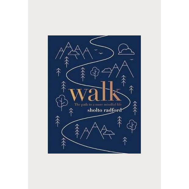 Walk: The Path to a Slower, More Mindful Life
