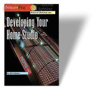 Sound Advice On Developing Your Home Studio By Bill Gibson Hl1636 Recording Books