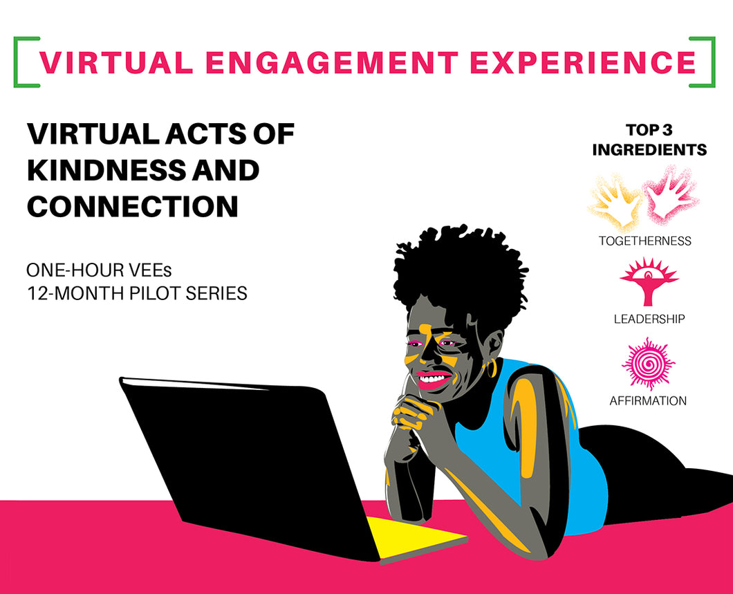 VEE - Virtual Acts of Kindness and Connection - 12-MONTH PILOT SERIES