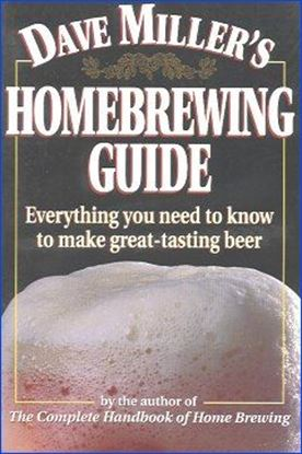 Dave_Miller's_Homebrewing_Guide:_Everything_You_Need_To_Know_To_Make_Great_Tasting_Beer