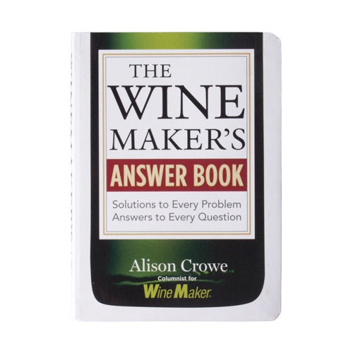 The_Wine_Maker's_Answer_Book:_Solutions_to_Every_Problem;_Answers_to_Every_Question