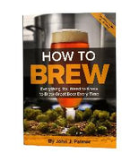 How_To_Brew:_Everything_You_Need_to_Know_to_Brew_Great_Beer_Every_Time