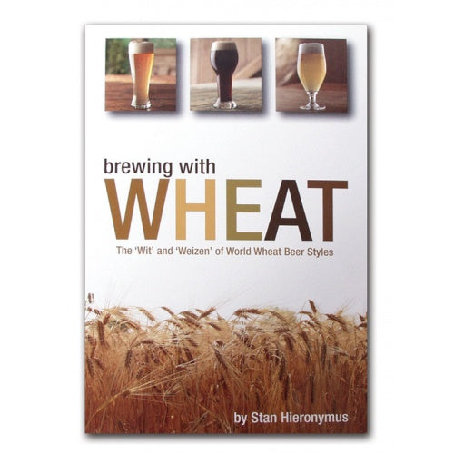 Brewing_With_Wheat:_The_Wit_And_Weizen_Of_Wheat_Beers