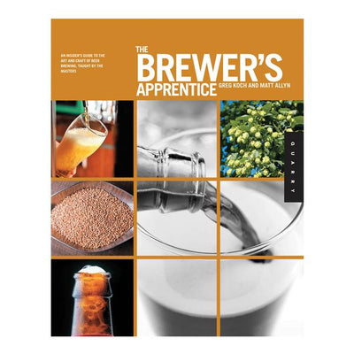 The_Brewer's_Apprentice:_An_Insider's_Guide_to-the_Art_and_Craft_of_Beer_Brewing,_Taught_By_The_Masters