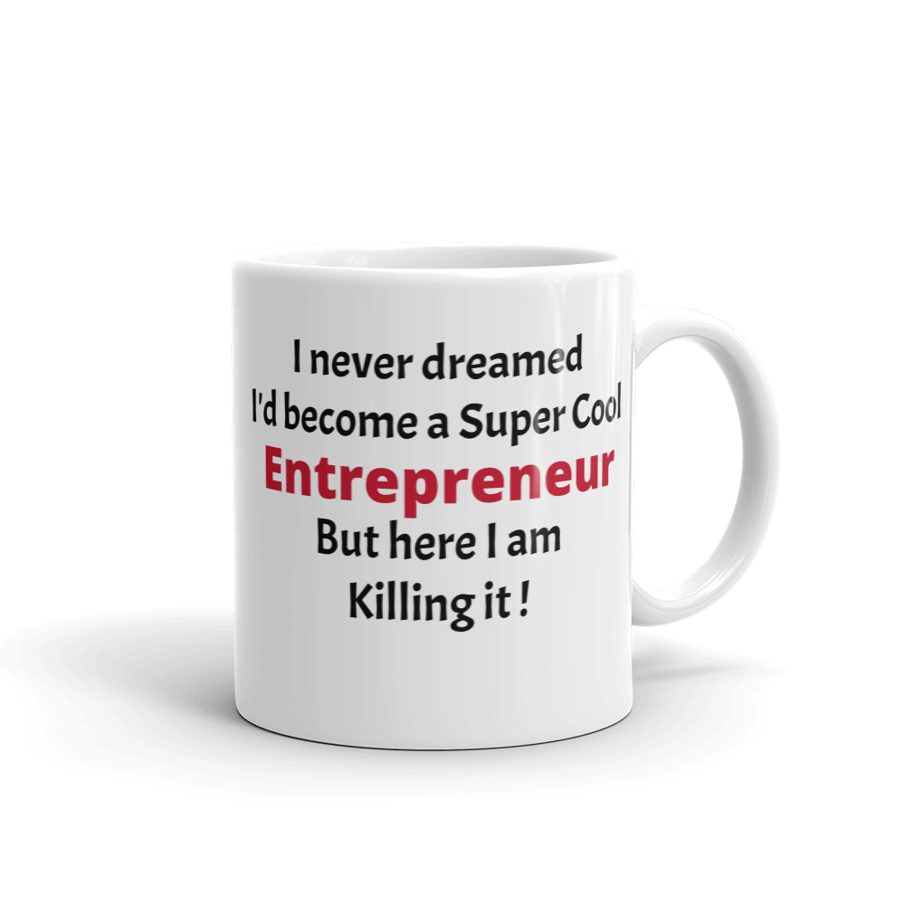 Entrepreneur statement Coffee/Tea Mug_Perfect gift for Entrepreneurs