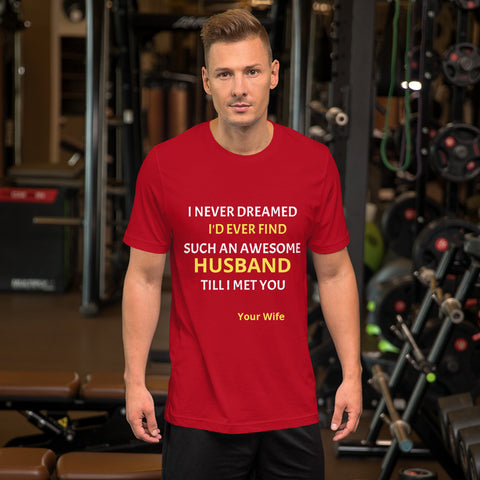 I never dreamed T-Shirt_Perfect Valentine Gift for husbands