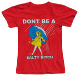 """DONT BE A SALTY B.."" T-Shirt"