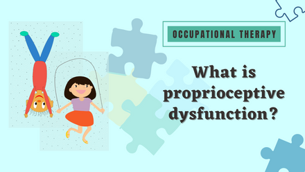 What is proprioceptive dysfunction