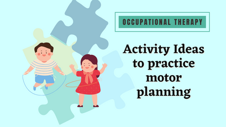 Activity Ideas to practice motor planning