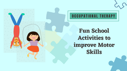 Fun School Activities to improve motor skills