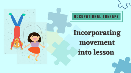 Incorporating movement into lesson - OT Guides for teachers
