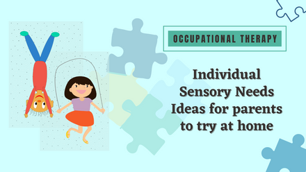 Individual Sensory Needs Ideas for parents to try with their kids at home