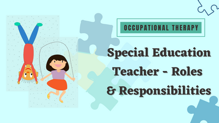 Roles and responsibilities of a Special Education Teacher