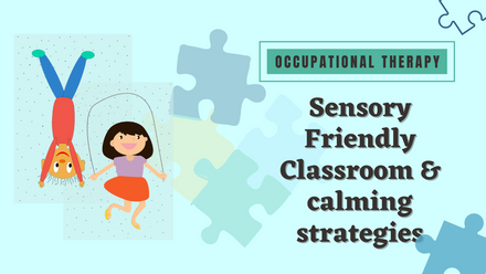 Tips on how to set up a Sensory Friendly Classroom and calming strategies