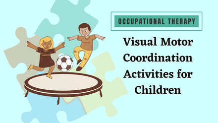 Visual Motor Coordination Activities for Children