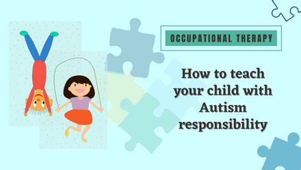 How to teach your child with Autism responsibility