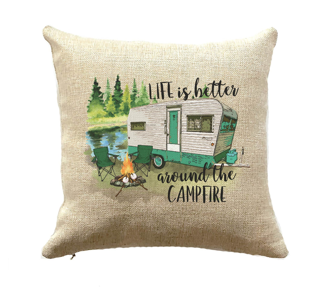 Camper Pillow Life is better around the camp fire