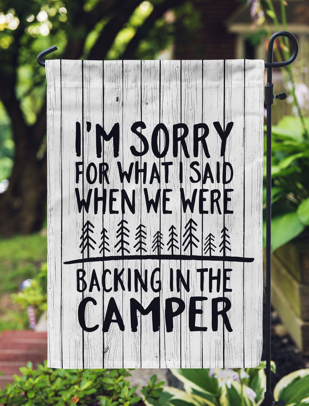 Camping Flag I'm Sorry For What I Said Happy Camper Gift