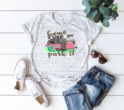 camping t-shirt home is where you park it