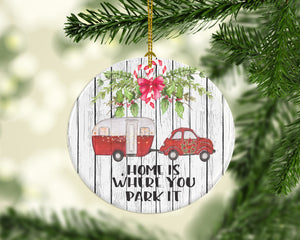 Camping Christmas Ornament Home is where you park it
