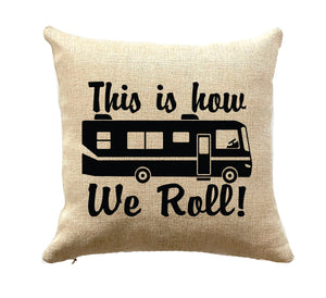 Gift for RV Owner This is How We Roll Pillow RV Decor