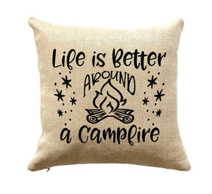 RV Decor Pillow Life is Better Around a Campfire Unique Camping Gift
