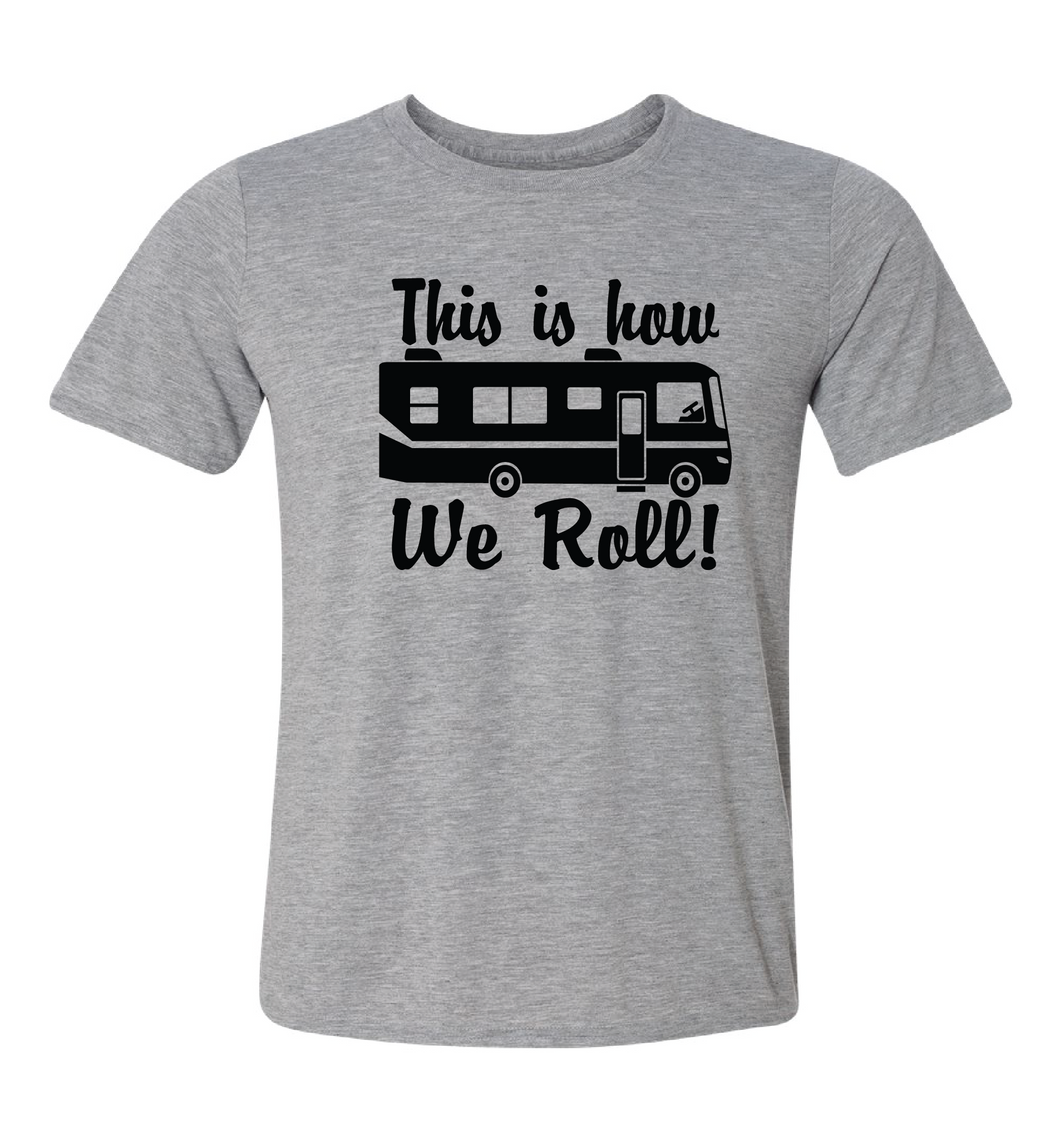 this is how we roll camping class a tshirt