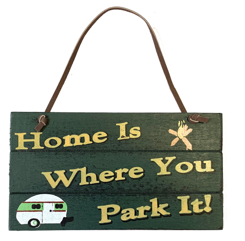 Home is Where You Park it Camping Sign