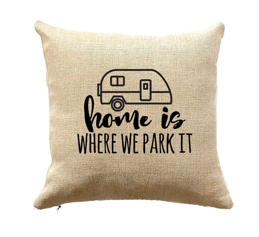 Trailer Decor Pillow Home is Where we Park It Camper