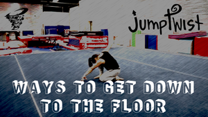 Ways to Get Down to the Floor - Choreography Ideas