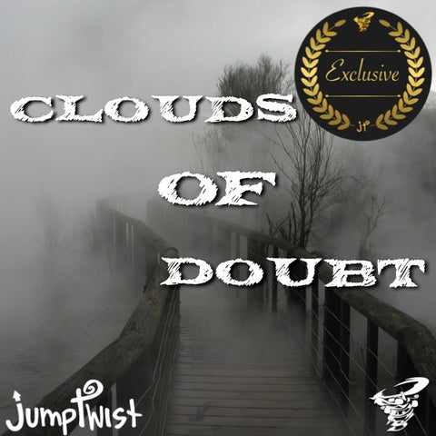 Clouds of Doubt