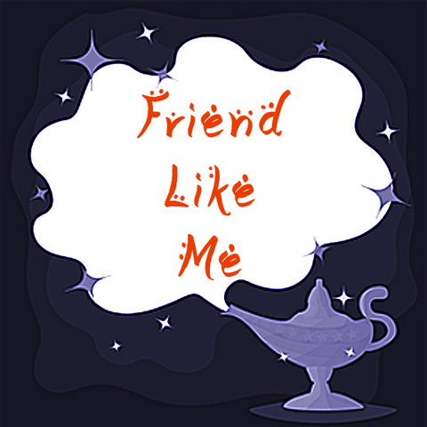 Friend Like Me