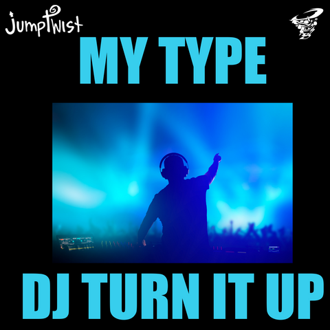 My Type/ DJ Turn It Up